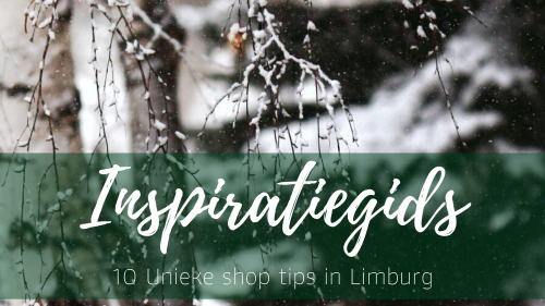 10 Unieke shop tips in Limburg