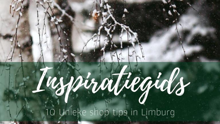 10 Unieke shop tips in Limburg